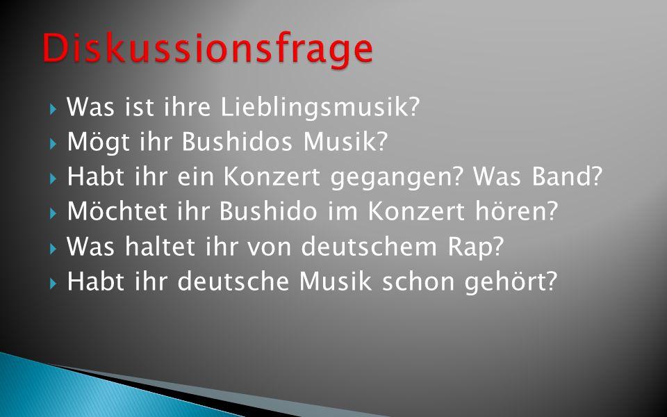 Diskussionsfrage Was ist ihre Lieblingsmusik Mögt ihr Bushidos Musik