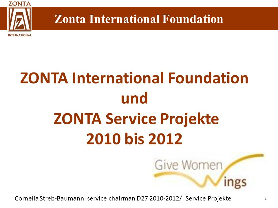 ZONTA International Foundation und ZONTA Service Projekte 2010 bis 2012