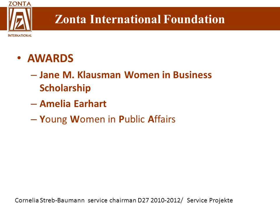 AWARDS Jane M. Klausman Women in Business Scholarship Amelia Earhart
