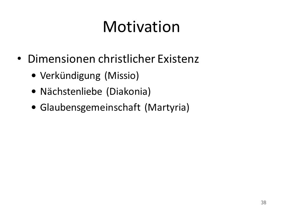 Motivation Dimensionen christlicher Existenz Verkündigung (Missio)