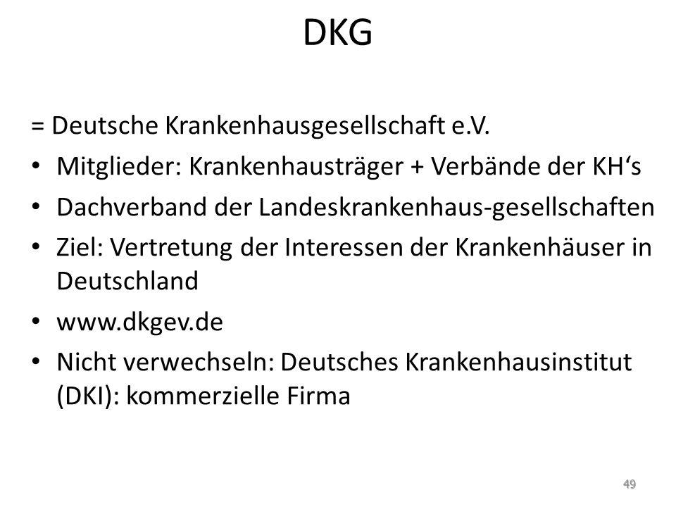 DKG = Deutsche Krankenhausgesellschaft e.V.