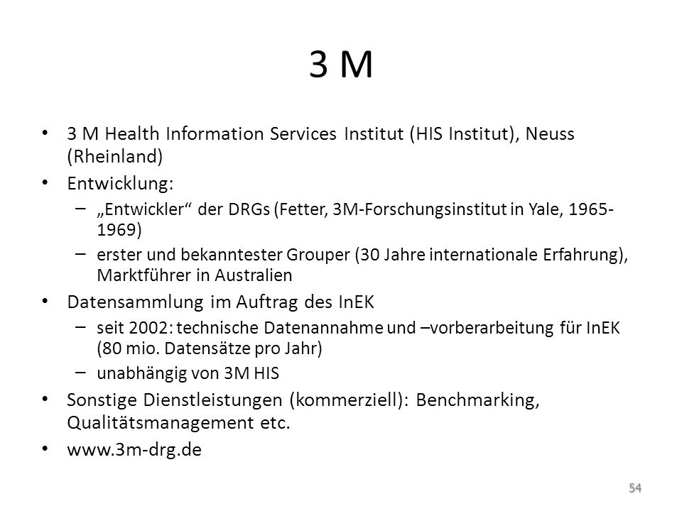 3 M 3 M Health Information Services Institut (HIS Institut), Neuss (Rheinland) Entwicklung: