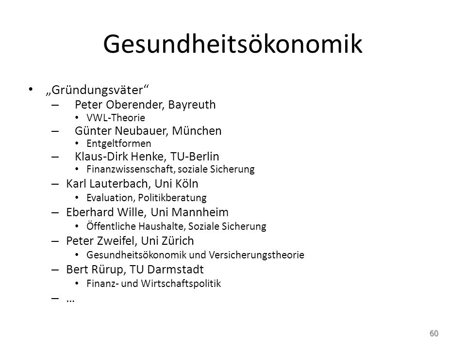 "Gesundheitsökonomik ""Gründungsväter Peter Oberender, Bayreuth"