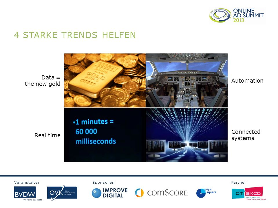 4 STARKE TRENDS HELFEN Data = the new gold Automation