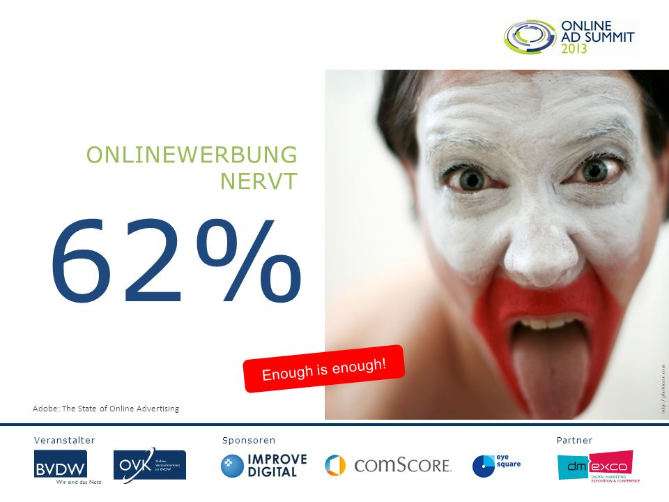 62% ONLINEWERBUNG NERVT Enough is enough!