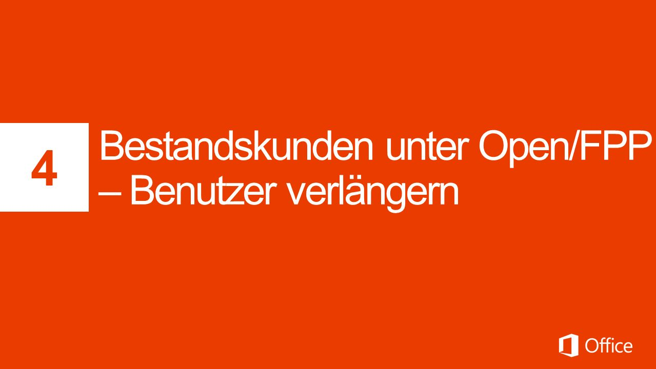 Bestandskunden unter Open/FPP – Benutzer verlängern