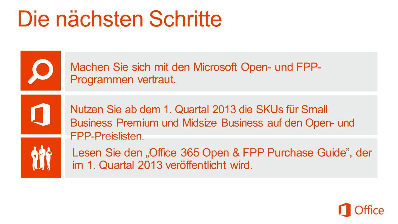 Microsoft Office 3/28/2017. Die nächsten Schritte. Users. Machen Sie sich mit den Microsoft Open- und FPP-Programmen vertraut.
