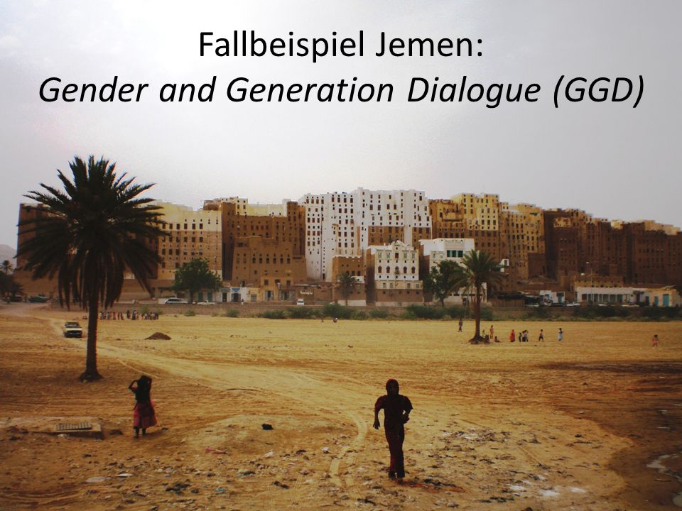 Fallbeispiel Jemen: Gender and Generation Dialogue (GGD)