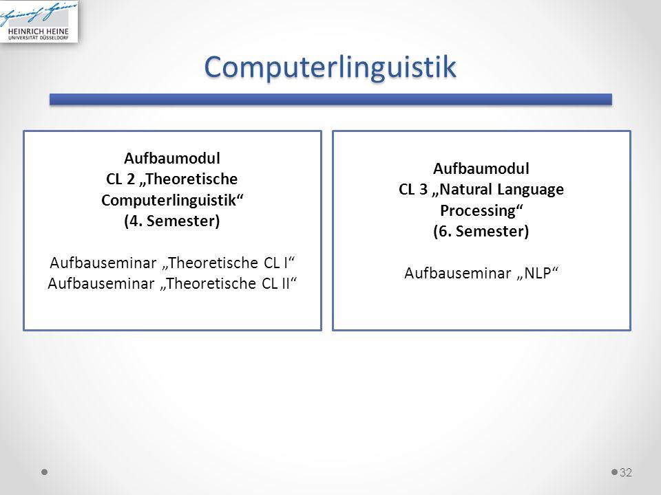 """Computerlinguistik Aufbaumodul Aufbaumodul CL 2 """"Theoretische"""