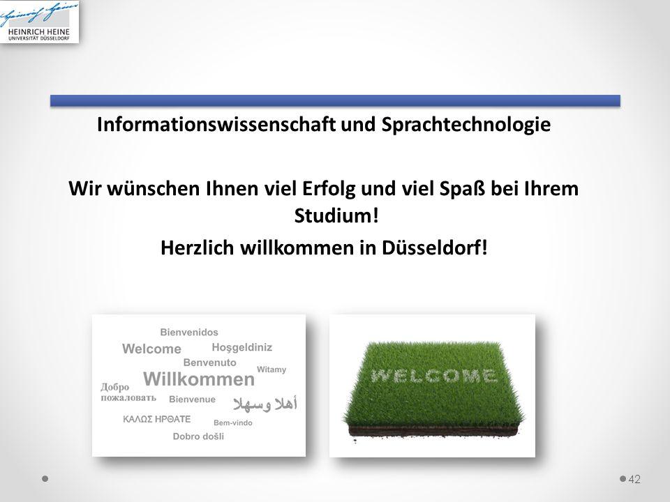 Informationswissenschaft und Sprachtechnologie Wir wünschen Ihnen viel Erfolg und viel Spaß bei Ihrem Studium.