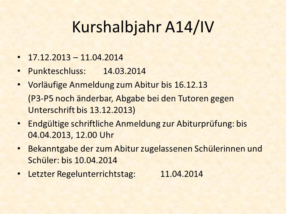 Kurshalbjahr A14/IV 17.12.2013 – 11.04.2014 Punkteschluss: 14.03.2014