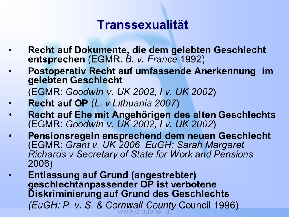 www.graupner.at Transsexualität. Recht auf Dokumente, die dem gelebten Geschlecht entsprechen (EGMR: B. v. France 1992)