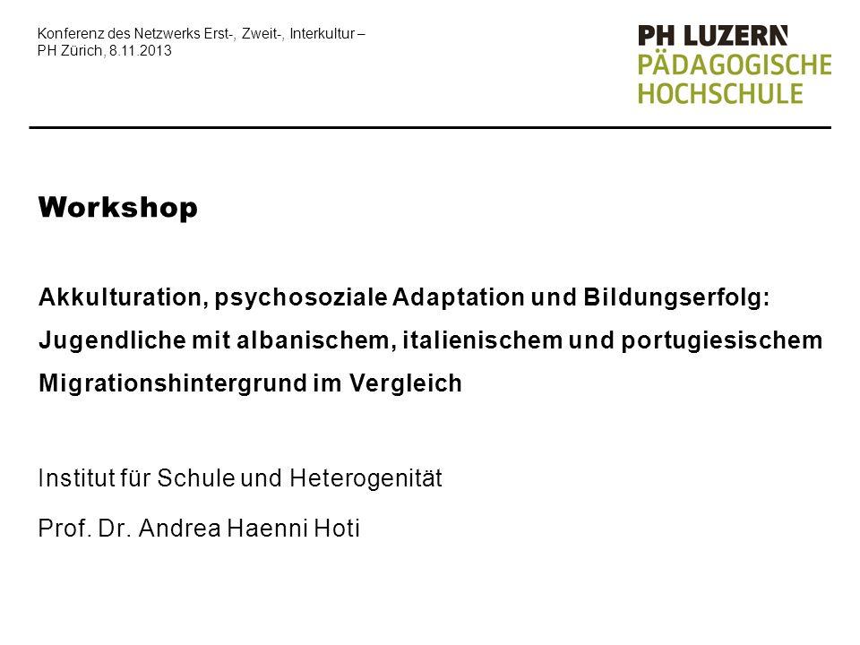 Titel Konferenz des Netzwerks Erst-, Zweit-, Interkultur – PH Zürich, 8.11.2013.