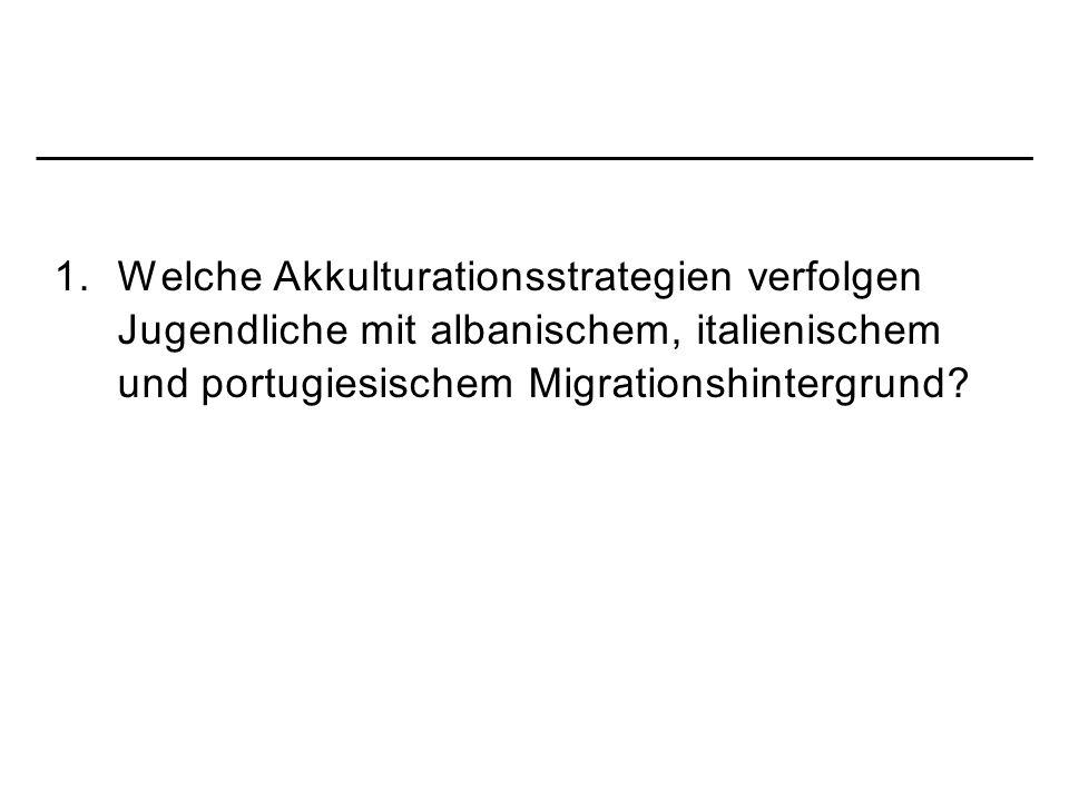 1. Welche Akkulturationsstrategien verfolgen