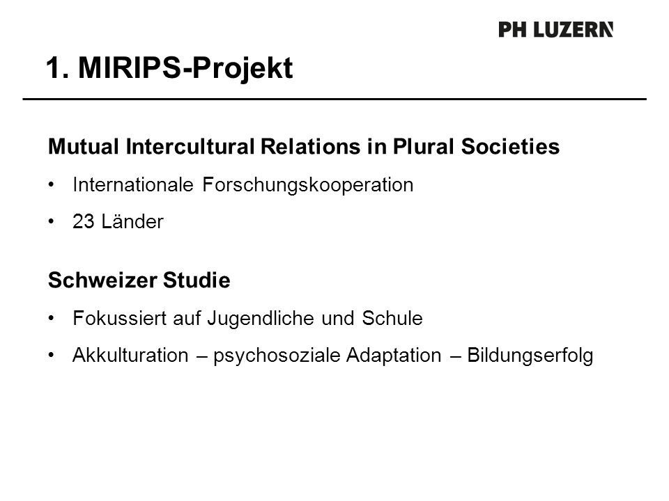 1. MIRIPS-Projekt Mutual Intercultural Relations in Plural Societies