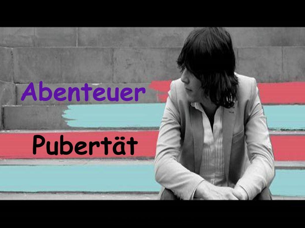 Abenteuer Pubertät.