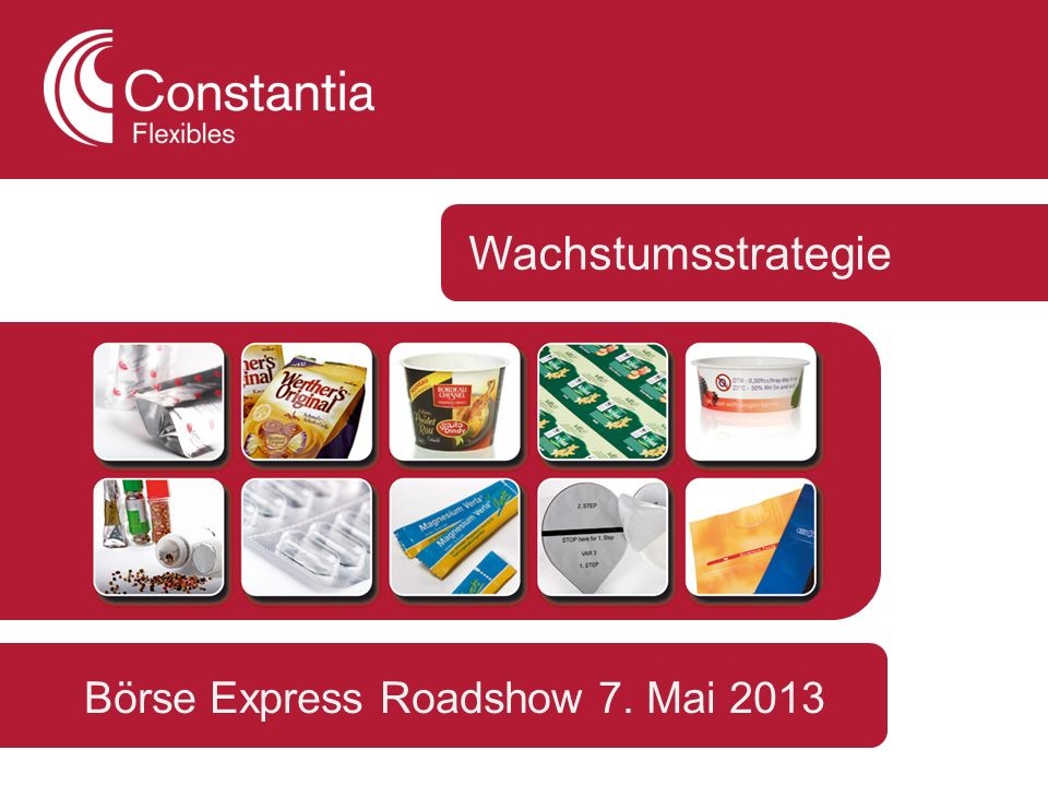 Wachstumsstrategie Börse Express Roadshow 7. Mai 2013