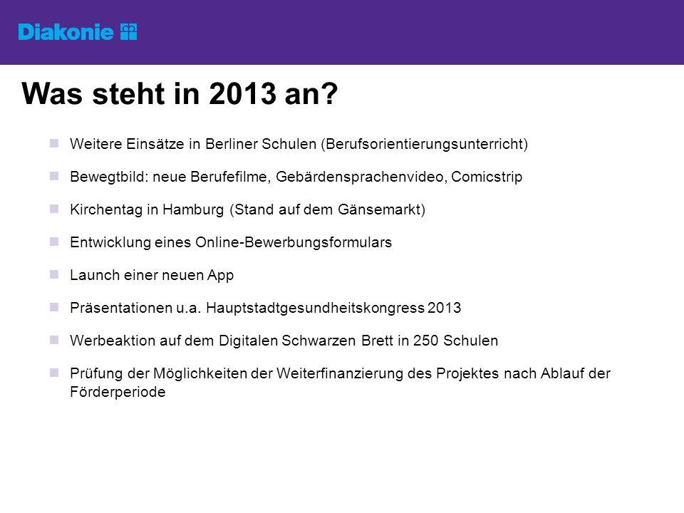 Was steht in 2013 an Weitere Einsätze in Berliner Schulen (Berufsorientierungsunterricht)