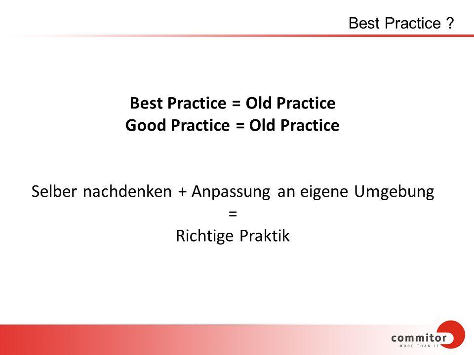 Best Practice = Old Practice