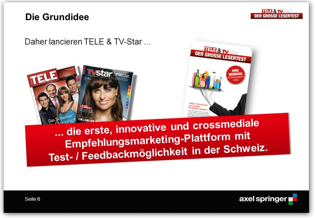 Die Grundidee Daher lancieren TELE & TV-Star ...