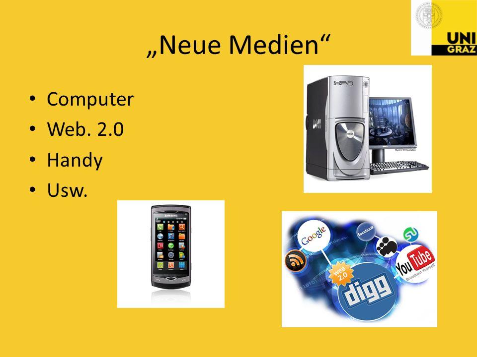 """""""Neue Medien Computer Web. 2.0 Handy Usw."""