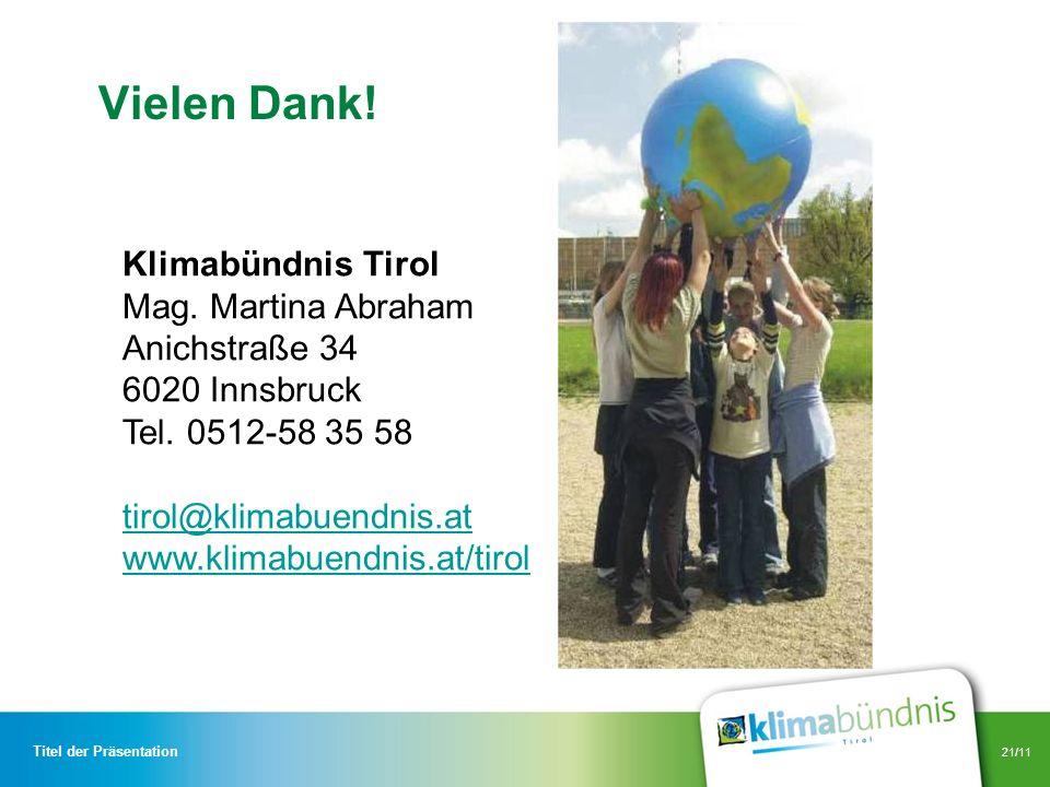 Vielen Dank! Klimabündnis Tirol Mag. Martina Abraham Anichstraße 34