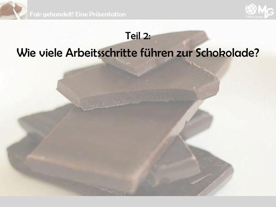 Wie viele Arbeitsschritte führen zur Schokolade
