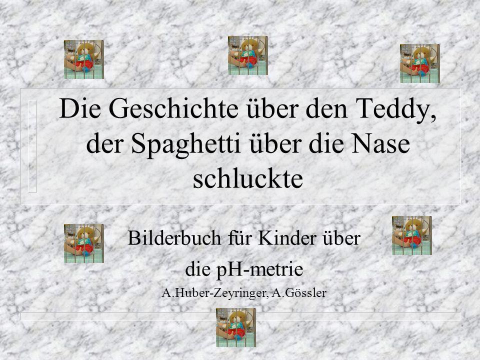 Die Geschichte über den Teddy, der Spaghetti über die Nase schluckte