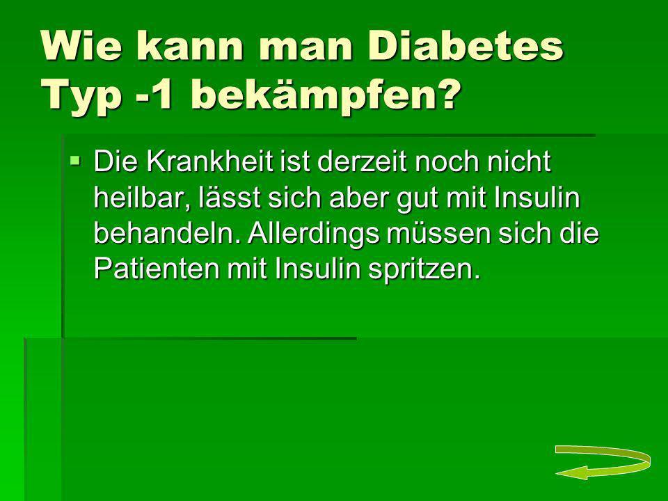 Wie kann man Diabetes Typ -1 bekämpfen