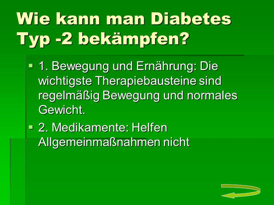 Wie kann man Diabetes Typ -2 bekämpfen