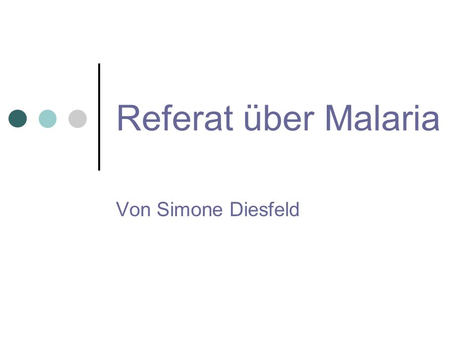 Referat über Malaria Von Simone Diesfeld