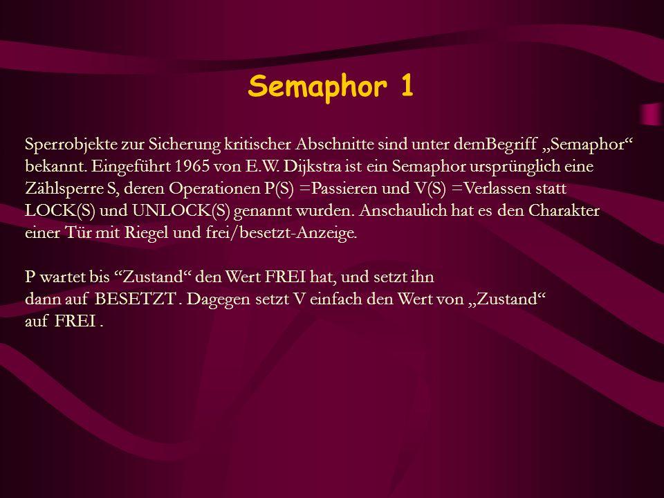 """Semaphor 1 Sperrobjekte zur Sicherung kritischer Abschnitte sind unter demBegriff """"Semaphor"""