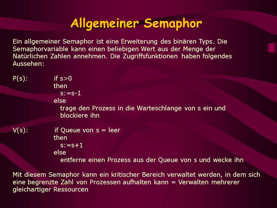 Allgemeiner Semaphor Ein allgemeiner Semaphor ist eine Erweiterung des binären Typs. Die.