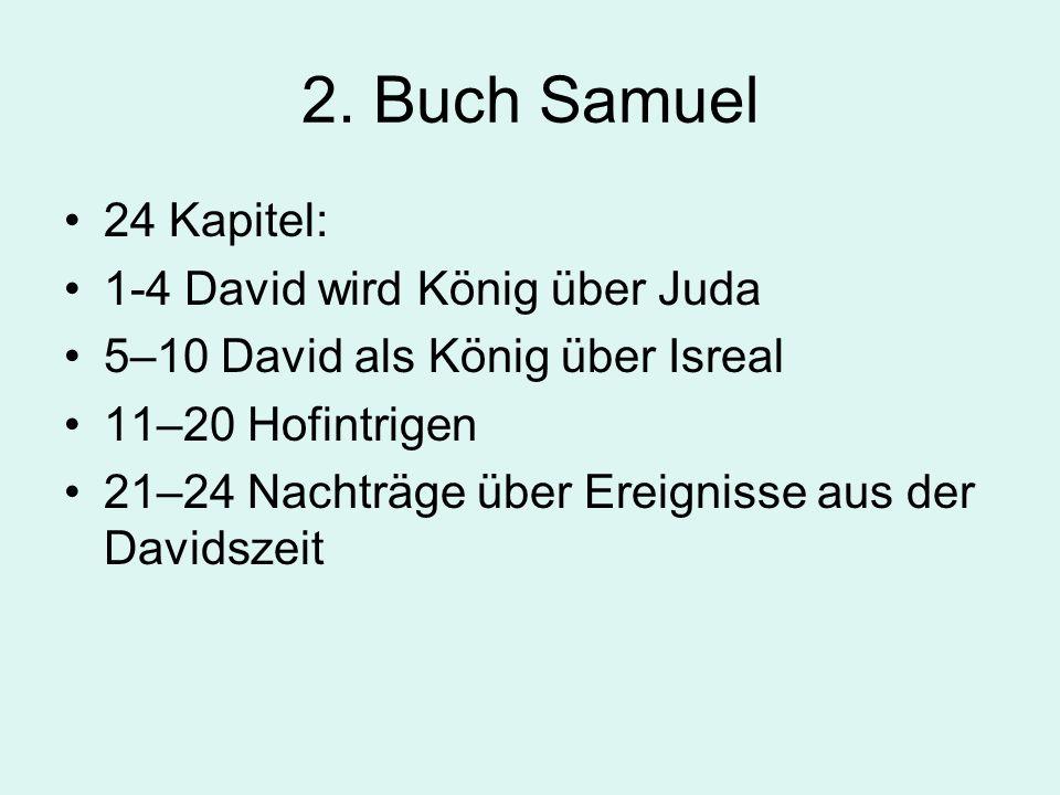 2. Buch Samuel 24 Kapitel: 1-4 David wird König über Juda