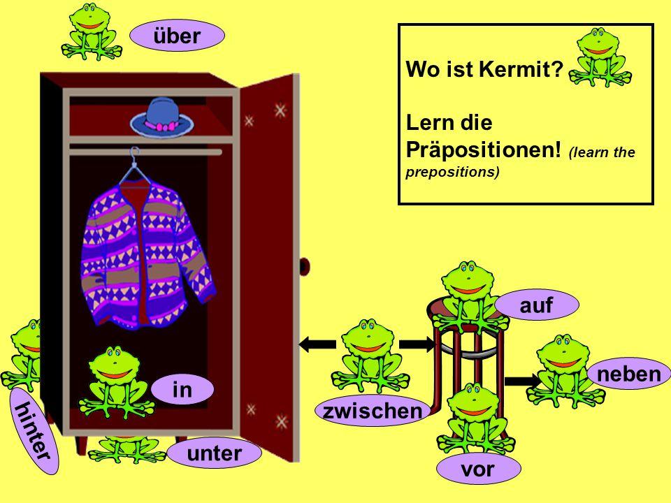 über Wo ist Kermit Lern die Präpositionen! (learn the prepositions) auf. neben. in. zwischen.
