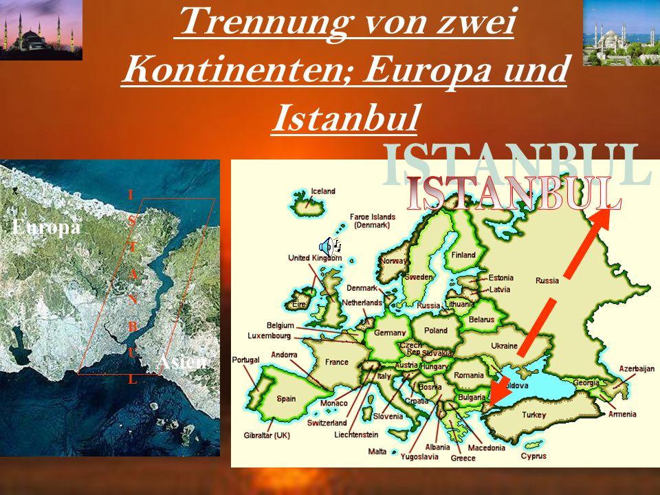 Trennung von zwei Kontinenten; Europa und Istanbul