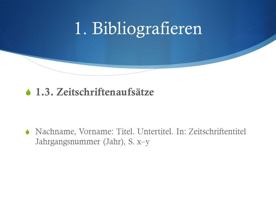 1. Bibliografieren 1.3. Zeitschriftenaufsätze