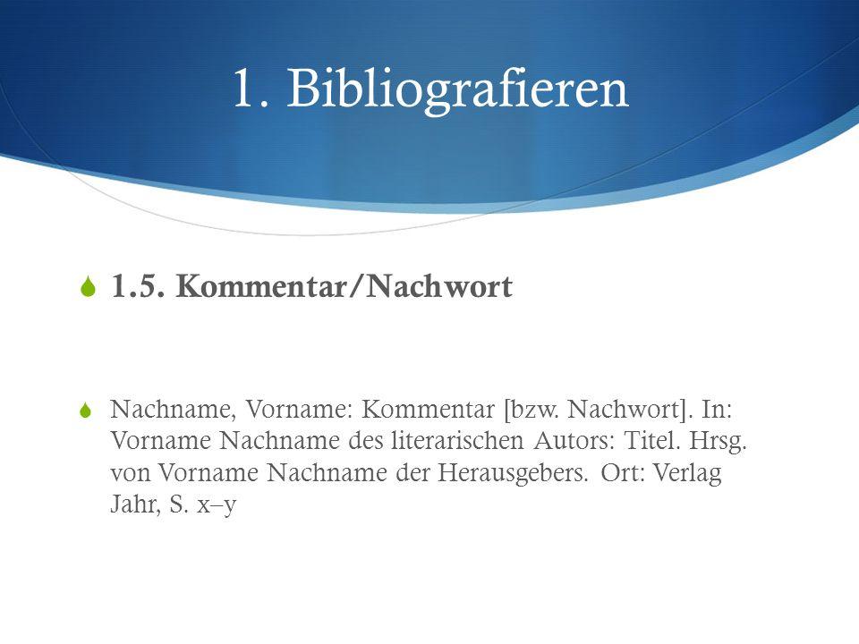1. Bibliografieren 1.5. Kommentar/Nachwort