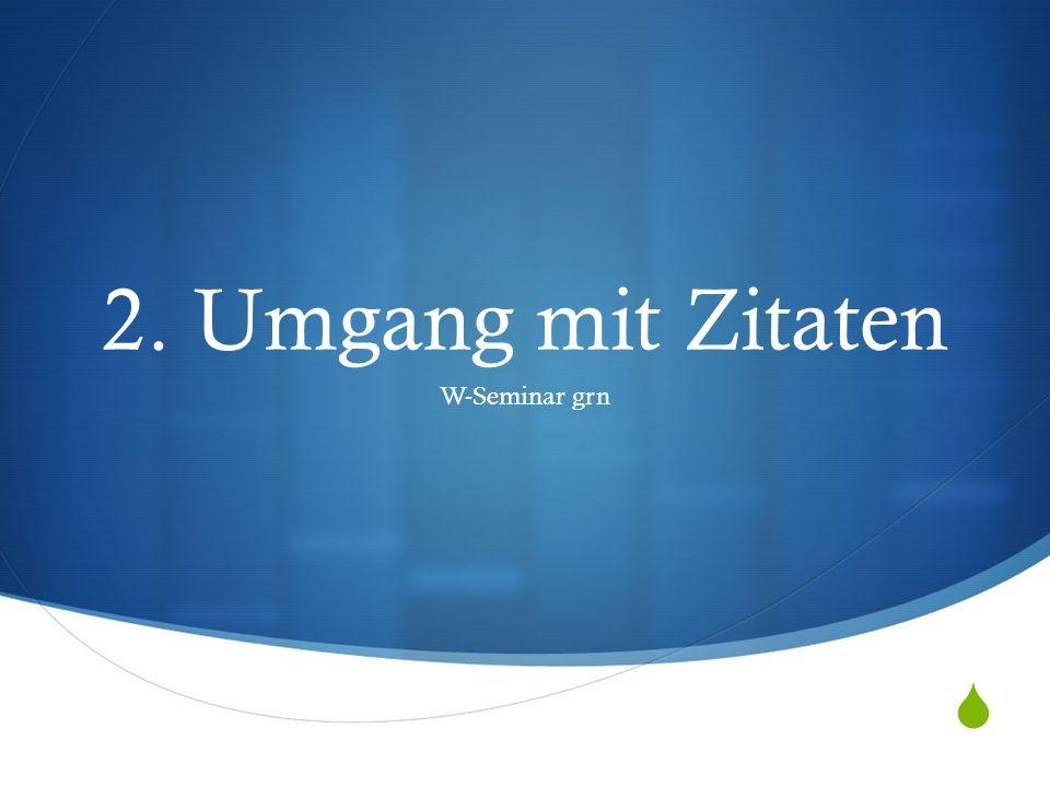 2. Umgang mit Zitaten W-Seminar grn