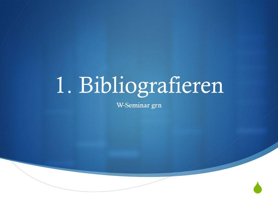 1. Bibliografieren W-Seminar grn