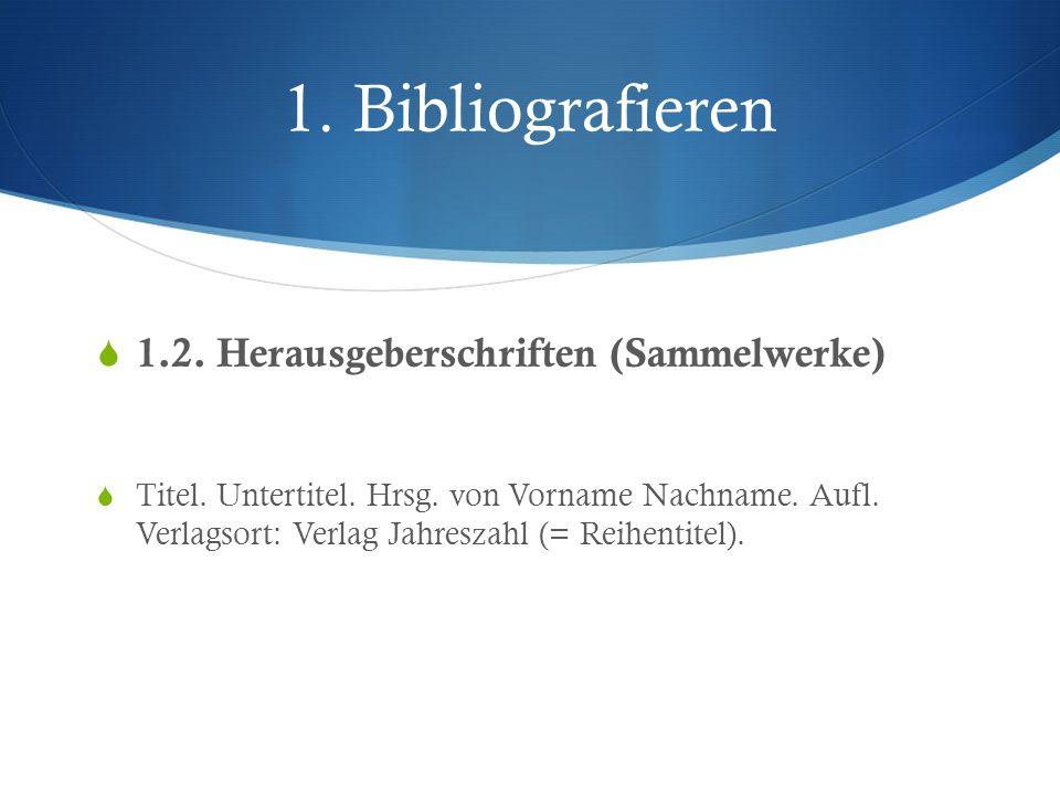 1. Bibliografieren 1.2. Herausgeberschriften (Sammelwerke)