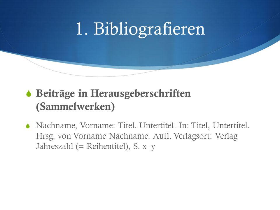 1. Bibliografieren Beiträge in Herausgeberschriften (Sammelwerken)