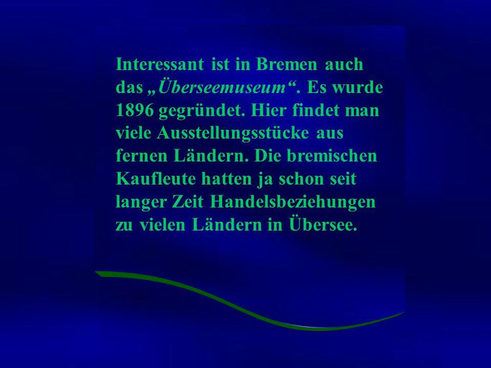 """Interessant ist in Bremen auch das """"Überseemuseum"""