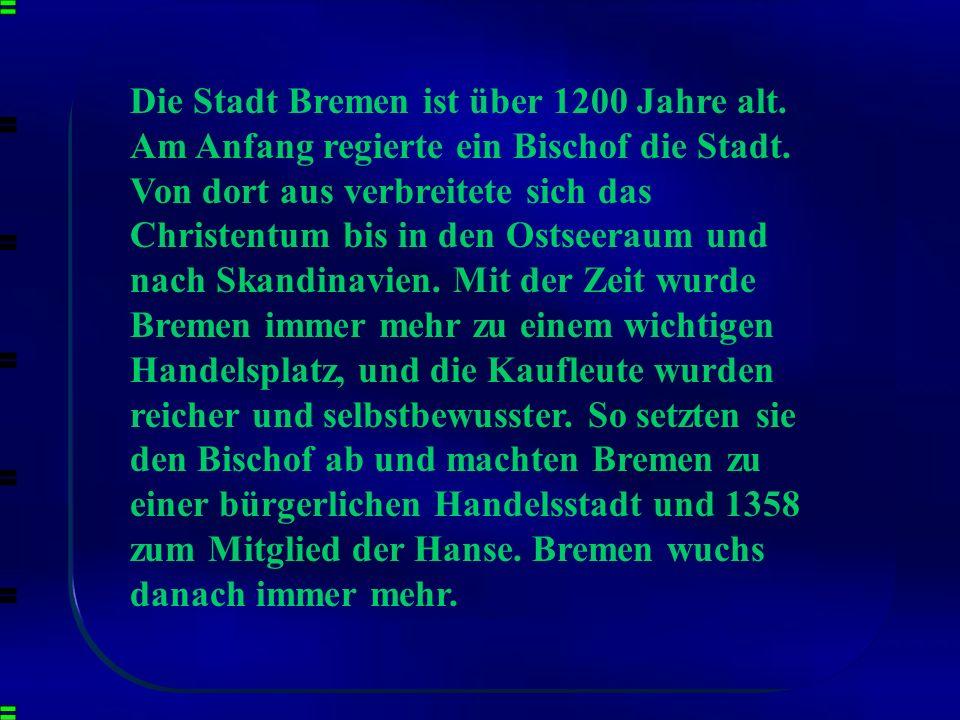 Die Stadt Bremen ist über 1200 Jahre alt
