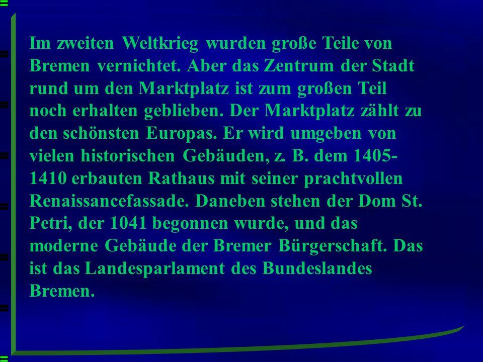 Im zweiten Weltkrieg wurden große Teile von Bremen vernichtet
