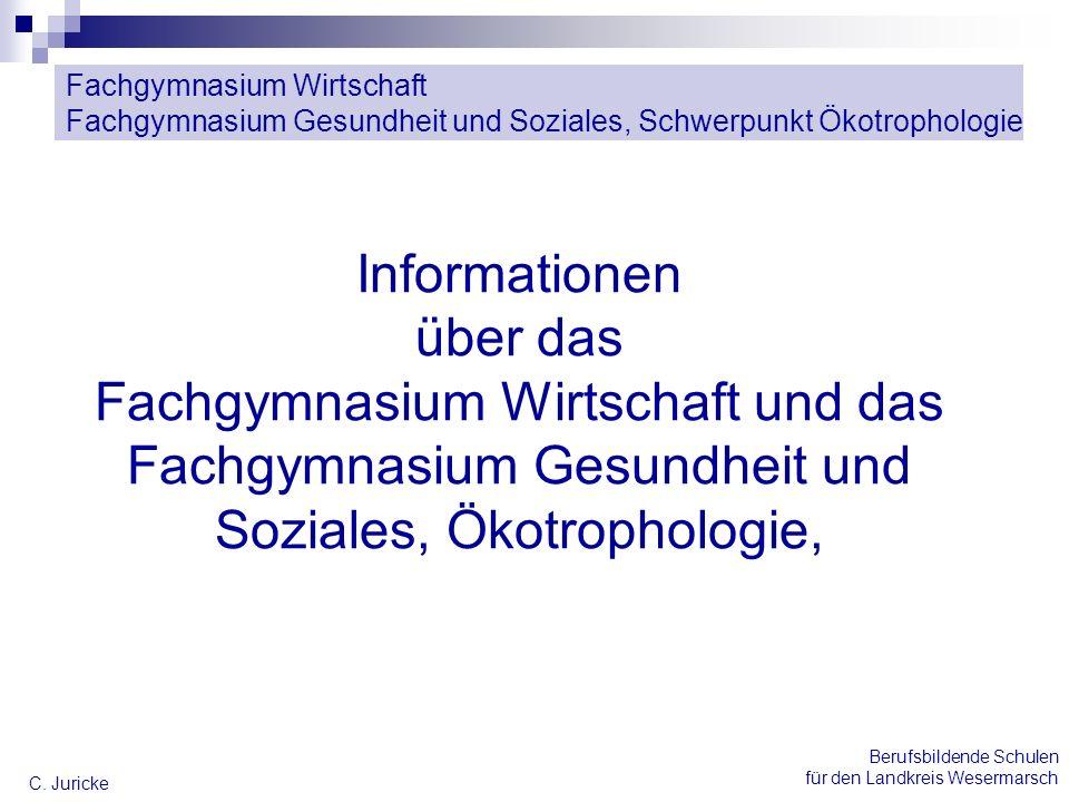 Informationen über das Fachgymnasium Wirtschaft und das Fachgymnasium Gesundheit und Soziales, Ökotrophologie,