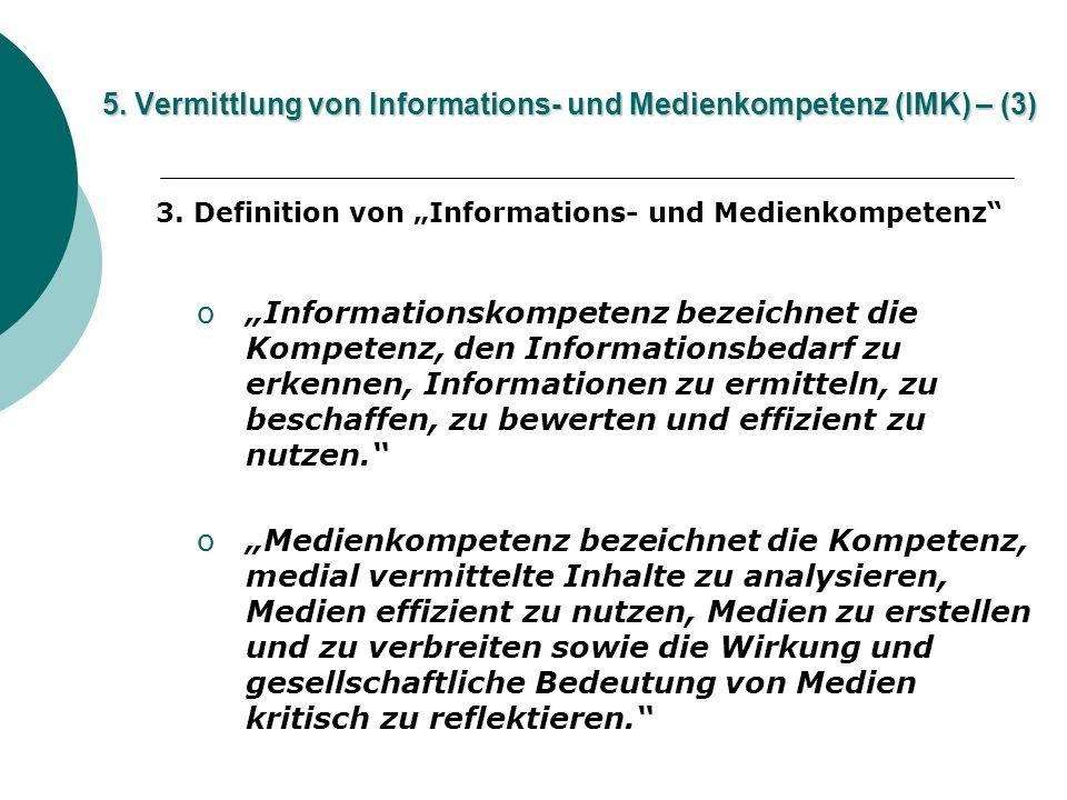 5. Vermittlung von Informations- und Medienkompetenz (IMK) – (3)