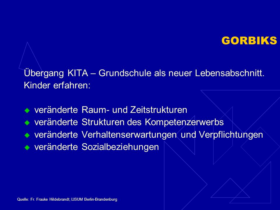GORBIKS Übergang KITA – Grundschule als neuer Lebensabschnitt.