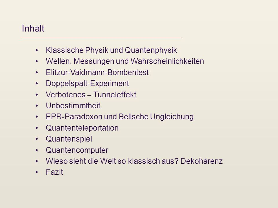Inhalt Klassische Physik und Quantenphysik