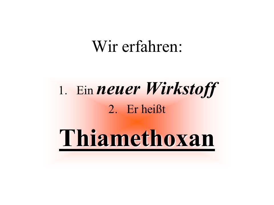 Ein neuer Wirkstoff Er heißt Thiamethoxan